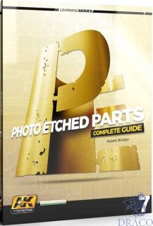 AK Learning Series 07 - Photoetched Parts Complete Guide by Adam Wilder (english) [AK Interractive]