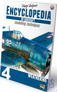 Encyclopedia of aircraft modelling techniques 4 - Weathering (english) [AMMO by Mig Jimenez]