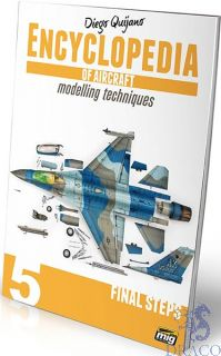 Encyclopedia of aircraft modelling techniques 5 - Final steps (english) [AMMO by Mig Jimenez]