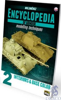 Encyclopedia of Armour Modelling Techniques 2 - Interiors & Base Color (english) [AMMO by Mig Jimenez]