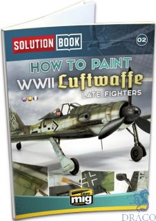 Solution Book 02 - How to paint WWII Luftwaffe late fighters (english) [AMMO by Mig Jimenez]